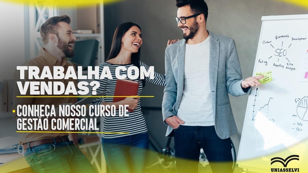 Trabalha com vendas? Conheça o curso de gestão comercial Uniasselvi